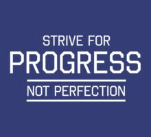 Strive for progress not perfection by workout
