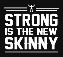 Strong is the new skinny by workout