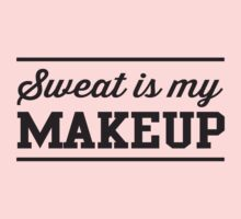 Sweat is my makeup by workout
