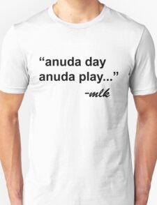 """""""anuda day anuda play"""" T-Shirt"""