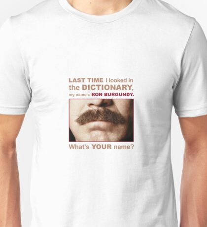 My name is Ron Burgandy Unisex T-Shirt