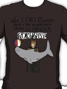 Burdened with glorious porpoise T-Shirt