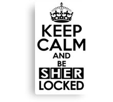 Sherlock - Keep Calm And Be SherLocked Canvas Print