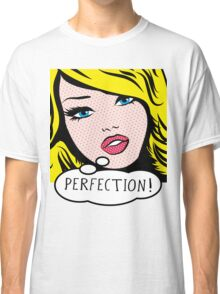 Perfection PopArt Girl. Classic T-Shirt