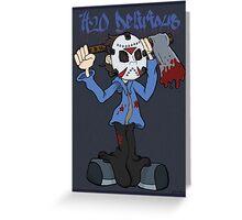 H2O Delirious Greeting Card