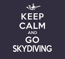 Keep Calm and Go Skydiving(DS) Unisex T-Shirt