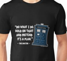 Hold Tight and Pretend It's the Plan (2) Unisex T-Shirt