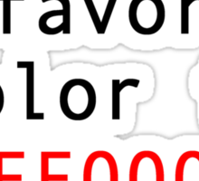 My Favorite Color Is FF0000 Sticker