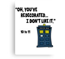 You've Re-decorate... Canvas Print