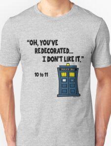 You've Re-decorate... Unisex T-Shirt
