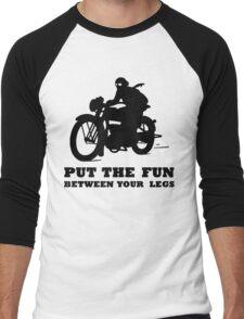 PUT THE FUN BETWEEN YOUR LEGS MOTORBIKE Men's Baseball ¾ T-Shirt