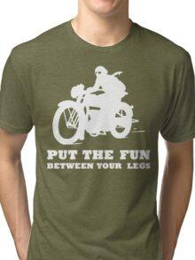 PUT THE FUN BETWEEN YOUR LEGS WHITE MOTORBIKE Tri-blend T-Shirt