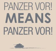 'Panzer Vor' Means... by ProfessorBasil