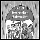 Immigration Reform 2013  by Anthony Mata
