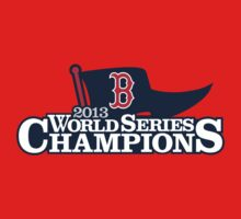 Boston Red Sox - World Champions by kelvclothing