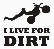 I LIVE FOR DIRT MOTOCROSS CRAZY SUPERMAN FREESTYLE by BelfastBoy