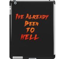 I've Already Been To Hell iPad Case/Skin