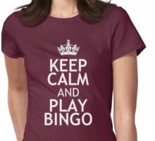 KEEP CALM AND PLAY BINGO Womens Fitted T-Shirt