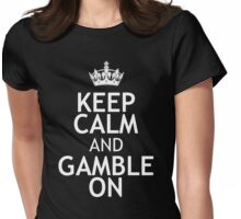 KEEP CALM AND GAMBLE ON Womens Fitted T-Shirt