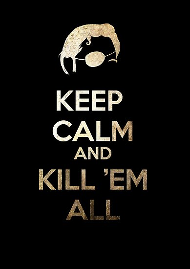 Keep Calm and Kill 'em all by Eren