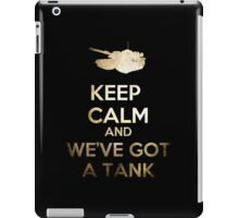 Keep Calm and We've got a Tank iPad Case/Skin