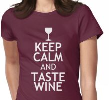 KEEP CALM AND TASTE WINE Womens Fitted T-Shirt