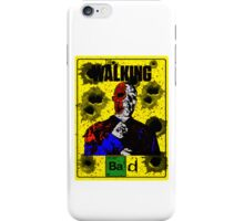 The Walking Bad (Phone Cases) iPhone Case/Skin