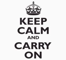 Keep Calm & Carry On - Be British! Black on white by TOM HILL - Designer