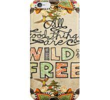 Wild & Free iPhone Case/Skin