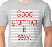 good grammar is sexy Unisex T-Shirt