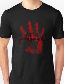 My faith in humanity. Unisex T-Shirt