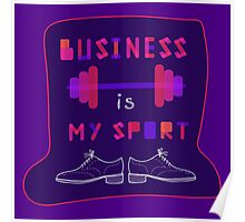 """"""" Business is my sport """" Poster"""