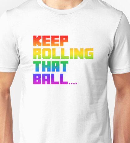 Katamari - Keep rolling that ball Unisex T-Shirt