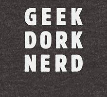 Geek, dork, nerd(and loving it) Unisex T-Shirt