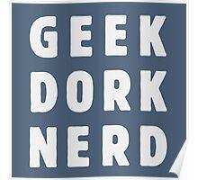 Geek, dork, nerd(and loving it) Poster