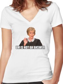 Um is not an answer Women's Fitted V-Neck T-Shirt