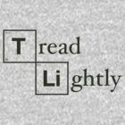 Tread Lightly by B Rush
