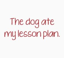 The Dog Ate My Lesson Plan by BrightDesign