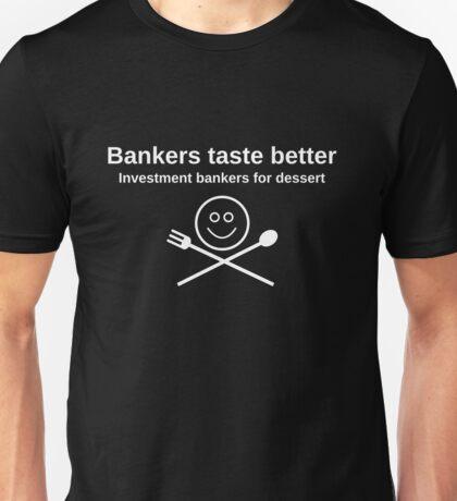 Bankers taste better, for dark apparel Unisex T-Shirt