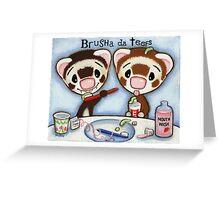 Brusha Da Teefs Greeting Card