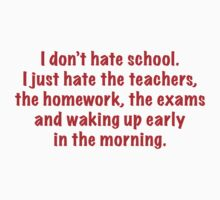 I Don't Hate School by BrightDesign