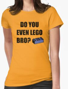 Do you even Lego? Womens Fitted T-Shirt