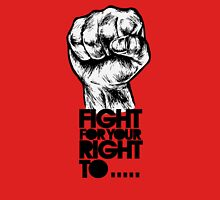 Fight, for your right ! To Paaaaarty ! Unisex T-Shirt