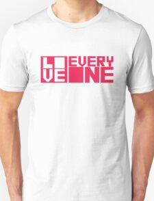 LOVE EVERYONE - Red Letters Unisex T-Shirt