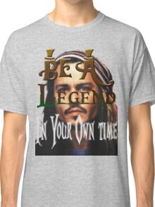 Be A Legend in Your Own time Classic T-Shirt