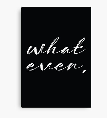 Whatever. Quirky Quote Canvas Print