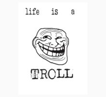 life is a troll! by michiptr