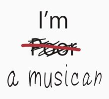 I am a Musician by iArt Designs