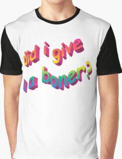 Did I Give U A Boner? Graphic T-Shirt