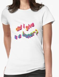 Did I Give U A Boner? Womens Fitted T-Shirt